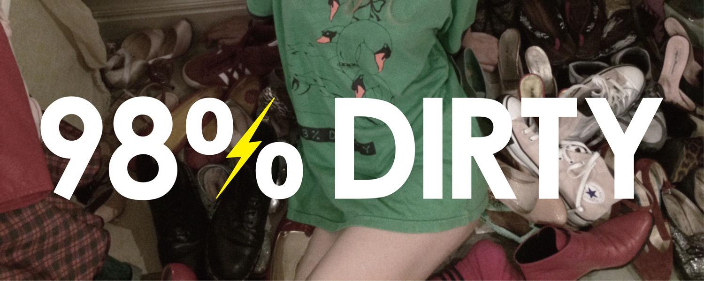 98%DIRTY