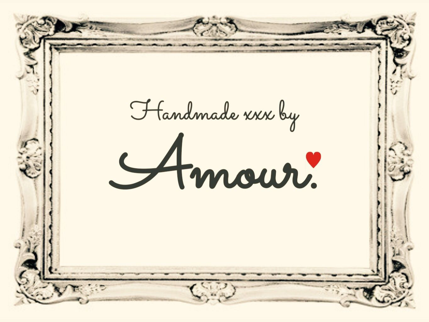 Handmade by Amour.