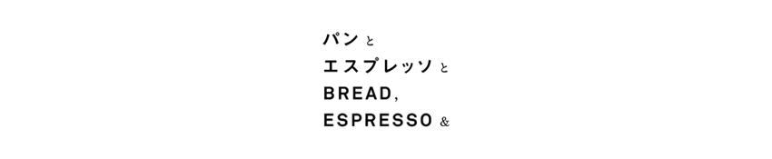 BREAD,ESPRESSO&  STORE