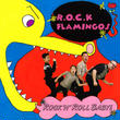 R.O.C.K FLAMINGOS / ROCK'N' ROLL BABY !(GC-025)