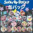 SHOW BY ROCK!!缶バッジ