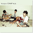Blueglue『CAMP e.p.』(店頭販売のみ取り扱い)