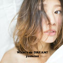"2nd Album ""What's ur DREAM?"""