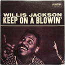 Willis Jackson ‎– Keep On A Blowin'
