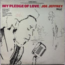 Joe Jeffrey ‎- My Pledge Of Love