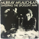 Murray McLauchlan ‎– Sweeping The Spotlight Away