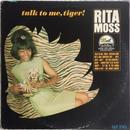 Rita Moss  – Talk To Me, Tiger