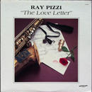 Ray Pizzi - The Love Letter