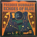 Freddie Hubbard ‎– Echoes Of Blue