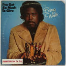 Barry White ‎– I've Got So Much To Give