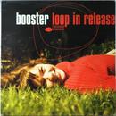 Booster – Loop In Release