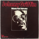 Johnny Griffin ‎– Blues For Harvey