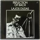 Lajos Dudas - Reflection Of Bach