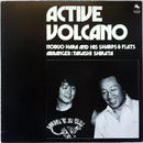 Nobuo Hara and His Sharps & Flats ‎– Active Volcano