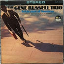 Gene Russell Trio, The  ‎– Takin' Care Of Business