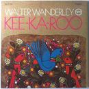Walter Wanderley – Kee-Ka-Roo