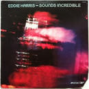 Eddie Harris - Sounds Incredible