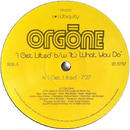 Orgone - I Get Lifted / What You Do