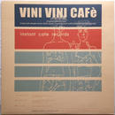 Instant Cafe Records ‎– Vini Vini Cafè