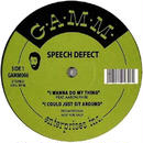Speech Defect - I Wanna Do My Thing