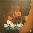 Menheads, ‎The – La Politique