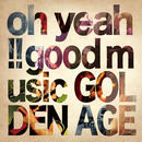 GOLDEN AGE【oh yeah!! good music】CD