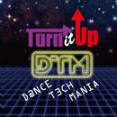 D@NCE T3CH MANIA「Turn it up」