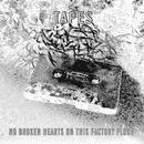 Tapes『No Broken Hearts On This Factory Floor』