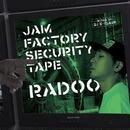 RADOO / JAM FACTORY SECURITY TAPE [MIX CD]