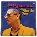 Hugo Fattoruso / Hugo Fattoruso Y Barrio Opa [LP]
