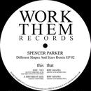 Spencer Parker / Different Shapes And Sizes Remix EP 02 [12INCH]