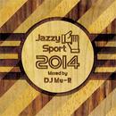 DJ Mu-R / Jazzy Sport 2014 Mixed by DJ Mu-R [CD]