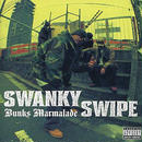 SWANKY SWIPE / BUNKS MARMARED [CD]