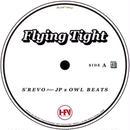 "S'REVO feat. JP x OWL BEATS - Flying Tight [7""]"