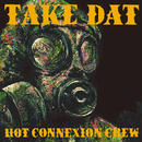HOT CONNEXION CREW /TAKE DAT [CD]