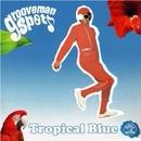 grooveman Spot / Tropical Blue [MIX CD]