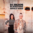 DJ VADIM & BLACKSTONE / DOUBLE SIDED [2LP]
