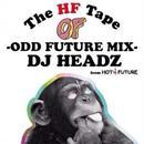 DJ HEADZ from HOT FUTURE / The HF Tape -Odd Future MIX- [MIX CD]