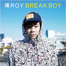 環ROY - BREAK BOY [CD]