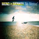 MONO×MONKEY / Mo-Mentous [CD]