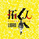 LIBRO / 拓く人 [CD]