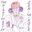 ZEN-LA-ROCK / THE NIGHT OF ART EP [12INCH]