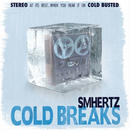 SMHERTZ / Cold Breaks [7inch]