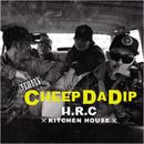 H.R.C / CHEEP DA DIP [CD]
