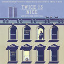 GRADIS NICE & DJ SCRATCH NICE / TWICE IS NICE [MIX CD]