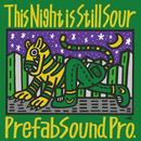 PREFAB SOUND PRO. / This Night is Still Sour EP / Prefab Sound Pro. [12inch]