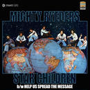 Mighty Ryeders/Star Children/Help Us Spread The Message [7INCH]