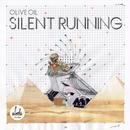OLIVE OIL / Silent Running