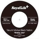 Takumi Moriya Black Nation/Kinetic/Shakey Jake (7inch Edit)