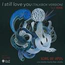4月中旬予定 - KING OF OPUS / I still love you feat. 鶴岡龍 [7inch]